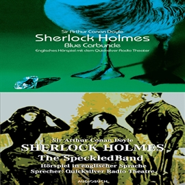 Sesli kitap Sherlock Holmes, The Blue Carbuncle and the Speckled Band  - yazar Sir Arthur Conan Doyle   - seslendiren seslendirmenler topluluğu
