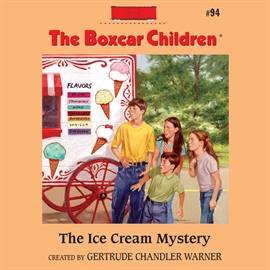 Sesli kitap The Ice Cream Mystery  - yazar Aimee Lilly   - seslendiren Gertrude Warner
