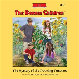 Sesli kitap The Mystery of the Traveling Tomatoes  - yazar Aimee Lilly   - seslendiren Gertrude Warner
