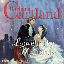 Sesli kitap Love in the Highlands (The Pink Collection 2)  - yazar Barbara Cartland   - seslendiren Anthony Wren