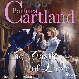 Sesli kitap The Castle of Love (The Pink Collection 4)  - yazar Barbara Cartland   - seslendiren Anthony Wren