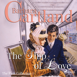 Sesli kitap The Ship of Love (The Pink Collection 7)  - yazar Barbara Cartland   - seslendiren Anthony Wren