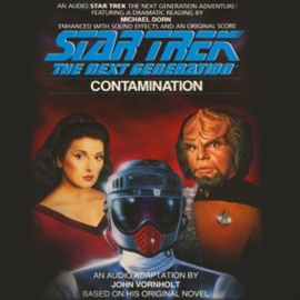 Sesli kitap STAR TREK: THE NEXT GENERATION: CONTAMINATION  - yazar Esther Friesner   - seslendiren Michael Dorn
