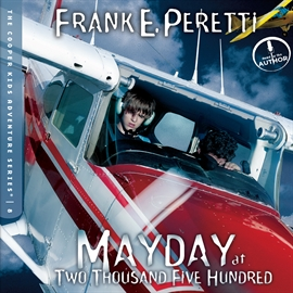 Sesli kitap Mayday at Two Thousand Five Hundred  - yazar Frank Peretti   - seslendiren Frank Peretti