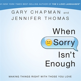Sesli kitap When Sorry Isn't Enough  - yazar Jennifer Thomas   - seslendiren Gary Chapman