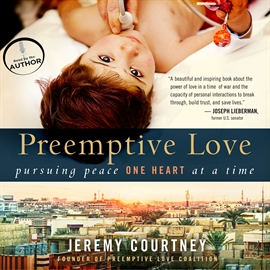 Sesli kitap Preemptive Love  - yazar Jeremy Courtney   - seslendiren Jeremy Courtney