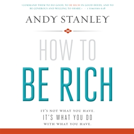 Sesli kitap How to Be Rich  - yazar Jon Gauger   - seslendiren Andy Stanley