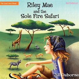 Sesli kitap Riley Mae and the Sole Fire Safari  - yazar Jorjeana Marie   - seslendiren Jill Osborne