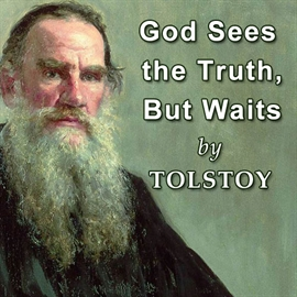 Sesli kitap God Sees the Truth, but Waits  - yazar Lev Nikolayeviç Tolstoy   - seslendiren Rosalie Kerr