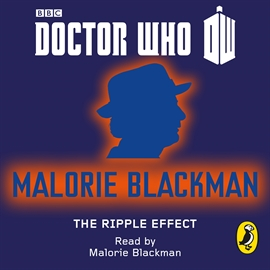 Sesli kitap Doctor Who: The Ripple Effect  - yazar Malorie Blackman   - seslendiren Malorie Blackman