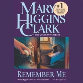 Sesli kitap Remember Me (abridged)  - yazar Mary Higgins Clark   - seslendiren Megan Gallagher