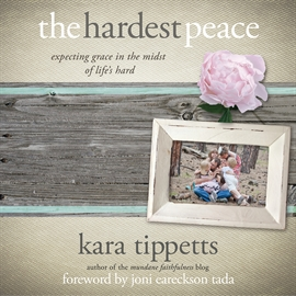Sesli kitap The Hardest Peace  - yazar Patty Fogarty   - seslendiren Kara Tippetts