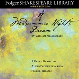 Sesli kitap A Midsummer Night's Dream  - yazar William Shakespeare   - seslendiren Full Cast Dramatization