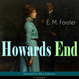 Sesli kitap Howards End  - yazar E. M. Forster   - seslendiren Alice Johnson