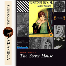 Sesli kitap The Secret House  - yazar Edgar Wallace   - seslendiren Don W Jenkins