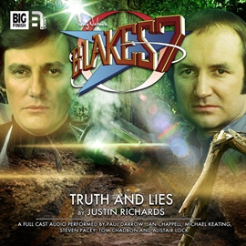 Sesli kitap Blake's 7 - The Classic Adventures 2.6: Truth and Lies  - yazar Justin Richards   - seslendiren seslendirmenler topluluğu