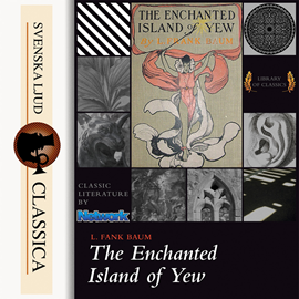 Sesli kitap The Enchanted Island of Yew  - yazar L. Frank Baum   - seslendiren Ted Delorme