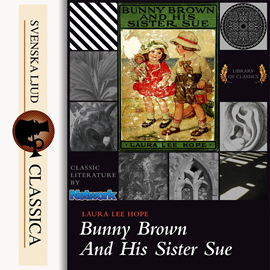Sesli kitap Bunny Brown and His Sister Sue  - yazar Laura Lee Hope   - seslendiren Abigail Rasmussen