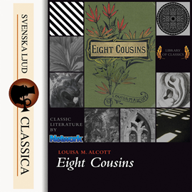 Sesli kitap Eight Cousins  - yazar Louisa May Alcott   - seslendiren Maria Therese
