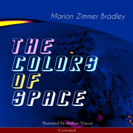 Sesli kitap The Colors of Space  - yazar Marion Zimmer Bradley   - seslendiren Arthur Vincet