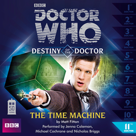 Sesli kitap Destiny of the Doctor, Series 1.11: The Time Machine  - yazar Matt Fitton   - seslendiren seslendirmenler topluluğu