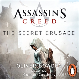 Sesli kitap Assassin's Creed: The Secret Crusade  - yazar Oliver Bowden   - seslendiren Gunnar Cauthery