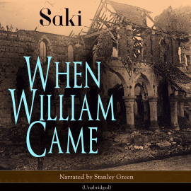 Sesli kitap When William Came  - yazar Saki Hector Hugh Munro   - seslendiren Stanley Green
