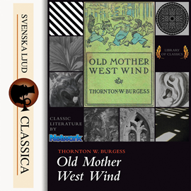 Sesli kitap Old Mother West Wind  - yazar Thornton W. Burgess   - seslendiren Laurie Anne Walden