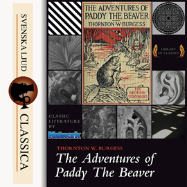 Sesli kitap The Adventures of Paddy the Beaver  - yazar Thornton W. Burgess   - seslendiren John Lieder