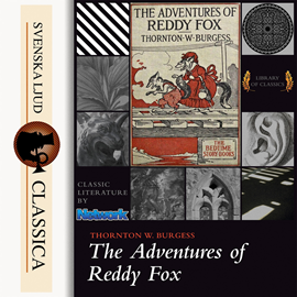 Sesli kitap The Adventures of Reddy Fox  - yazar Thornton W. Burgess   - seslendiren John Lieder