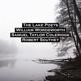 Sesli kitap The Lake Poets  - yazar William Wordsworth;Samuel Taylor Coleridge;Robert Southey;Dorothy Wordsworth   - seslendiren seslendirmenler topluluğu
