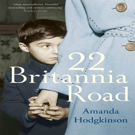 Audiobook 22 Britannia Road  - author Amanda Hodgkinson   - read by Sandra Duncan