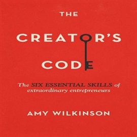 Audiobook The Creator's Code  - author Amy Wilkinson   - read by Cassandra Campbell