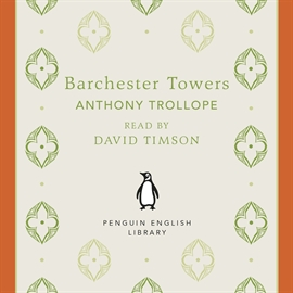 Audiobook Barchester Towers  - author Anthony Trollope   - read by David Timson