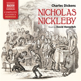 Audiobook Nicholas Nickleby  - author Charles Dickens   - read by David Horovitch