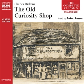 Audiobook The Old Curiosity Shop  - author Charles Dickens   - read by Anton Lesser