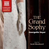 Audiobook The Grand Sophy  - author Georgette Heyer   - read by Sarah Woodward