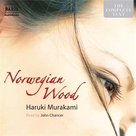 Audiobook Norwegian Wood  - author Haruki Murakami   - read by John Chancer