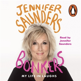 Audiobook Bonkers  - author Jennifer Saunders   - read by Jennifer Saunders