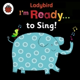 Audiobook I'm Ready to Sing! A Ladybird BIG book  - author Ladybird   - read by Ladybird