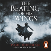Audiobook The Beating of his Wings  - author Paul Hoffman   - read by Sean Barrett