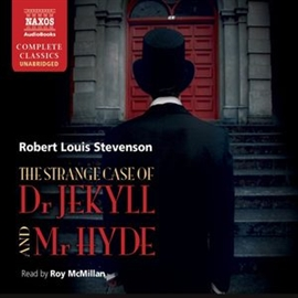 Audiobook The Strange Case of Dr Jekyll and Mr Hyde, Markheim  - author Robert Louis Stevenson   - read by Roy McMillan