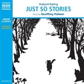 Audiobook Just So Stories  - author Rudyard Kipling   - read by Geoffrey Palmer