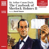 Audiobook The Casebook of Sherlock Holmes - Volume II  - author Sir Arthur Conan Doyle   - read by David Timson