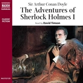 Audiobook The Adventures of Sherlock Holmes – Volume I  - author Sir Arthur Conan Doyle   - read by David Timson