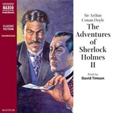 Audiobook The Adventures of Sherlock Holmes – Volume II  - author Sir Arthur Conan Doyle   - read by David Timson