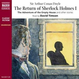 Audiobook The Return of Sherlock Holmes – Volume I  - author Sir Arthur Conan Doyle   - read by David Timson