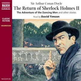 Audiobook The Return of Sherlock Holmes – Volume II  - author Sir Arthur Conan Doyle   - read by David Timson