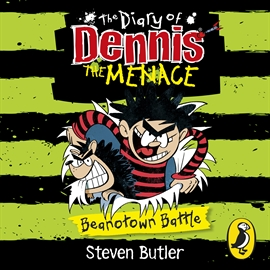Audiobook The Diary of Dennis the Menace: Beanotown Battle (book 2)  - author Steven Butler   - read by Steven Butler