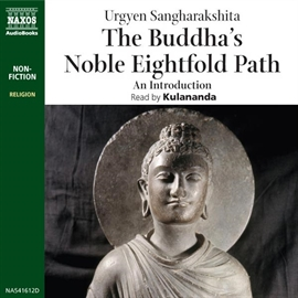 Audiobook The Buddha's Noble Eightfold Path  - author Urgyen Sangharakshita   - read by Kulananda